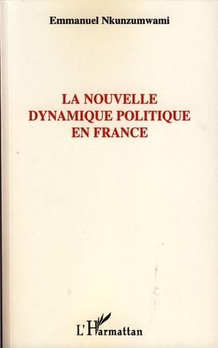 Couverture La nouvelle dynamique politique en France