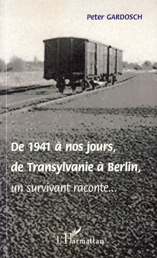 Couverture De 1941 à nos jours, de Transylvanie à Berlin