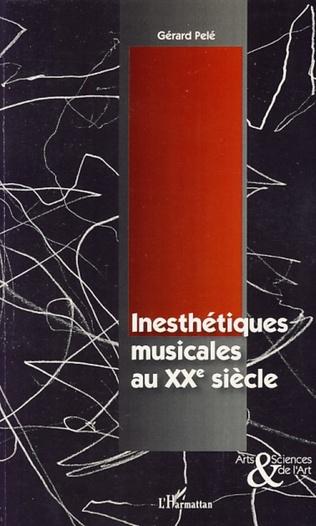 Couverture Inesthétiques musicales au XXème siècle