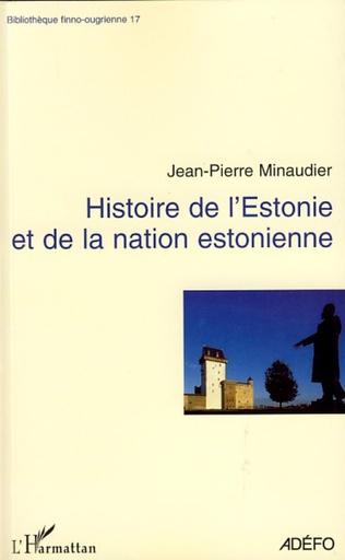 Couverture Histoire de l'Estonie et de la nation estonienne