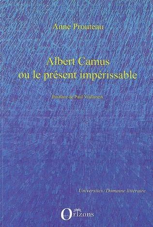 Couverture Albert Camus ou le présent impérissable