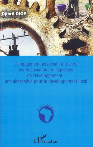 Couverture L'engagement associatif à travers les Associations Villageoises de Développement : une alternative pour le développement local