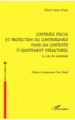 Couverture Contrôle fiscal et protection du contribuable dans un contexte d'ajustement structurel
