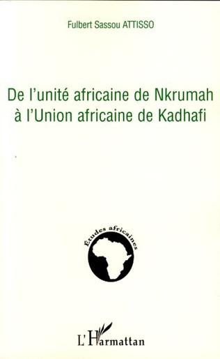 Couverture De l'unité africaine de Nkrumah à l'Union africaine de Kadhafi