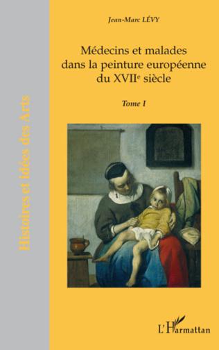 Couverture Médecins et malades dans la peinture européenne du XVIIème siècle