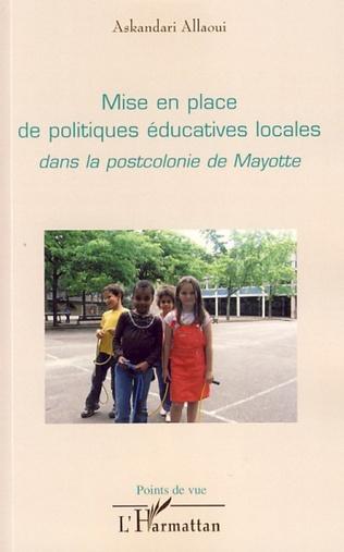 Couverture Mise en place de politiques éducatives locales dans la postcolonie de Mayotte
