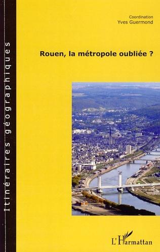 Couverture Rouen, la métropole oubliée ?