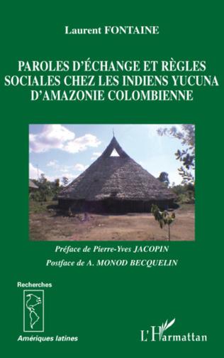 Couverture Paroles d'échange et règles sociales chez les indiens Yucuna d'Amazonie colombienne