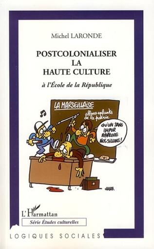 Couverture Postcolonialiser la haute culture à l'école de la république