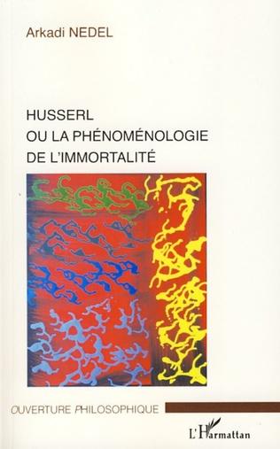 Couverture Husserl ou la phénoménologie de l'immortalité