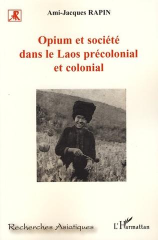 Couverture Opium et société dans le Laos précolonial et colonial