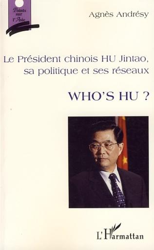 Couverture Le président chinois HU Jintao, sa politique et ses réseaux
