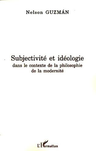 Couverture Subjectivité et idéologie dans le contexte de la philosophie de la modernité