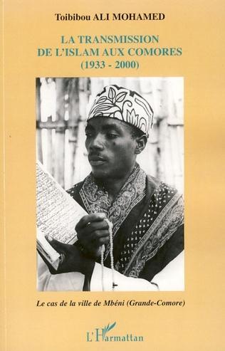 Couverture La transmission de l'islam aux Comores (1933-2000)