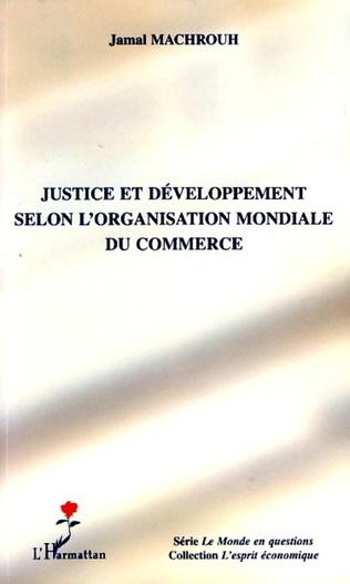 Couverture Justice et développement selon l'organisation mondiale du commerce