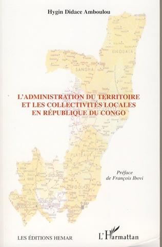 Couverture L'administration du territoire et les collectivités locales en République du Congo