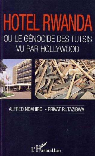 Couverture Hôtel Rwanda ou le génocide des tutsis vu par Hollywood