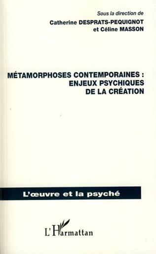 Couverture Métamorphoses contemporaines : enjeux psychiques de la création