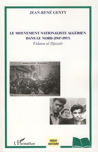 Couverture Le mouvement nationaliste algérien dans le Nord (1947-1957)