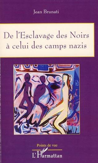 Couverture De l'Esclavage des Noirs à celui des camps nazis