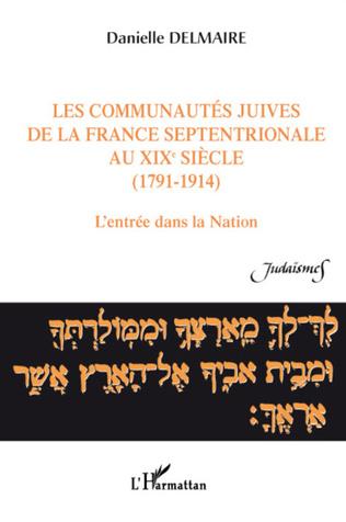 Couverture Les communautés juives de la France septentrionale au XIX° siècle (1791-1914)