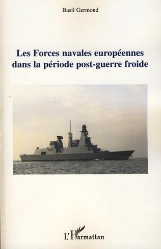 Couverture Les forces navales européennes dans la période post-guerre froide