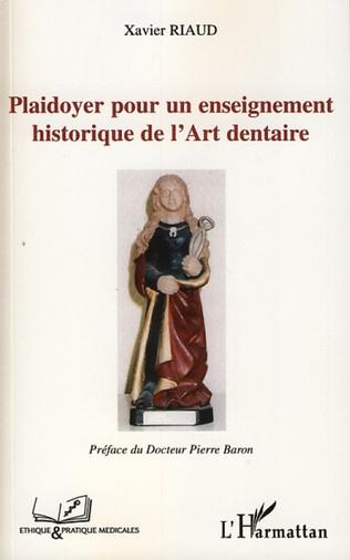 Couverture Plaidoyer pour un enseignement historique de l'Art dentaire