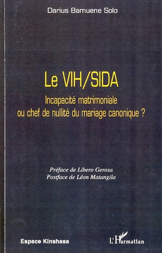 Couverture Le VIH/SIDA Incapacité matrimoniale ou chef de nullité du mariage canonique ?