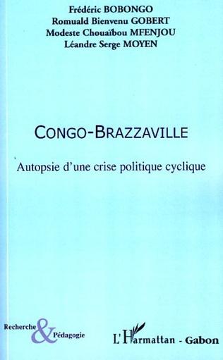 Couverture Congo-Brazzaville Autopsie d'une crise politique cyclique