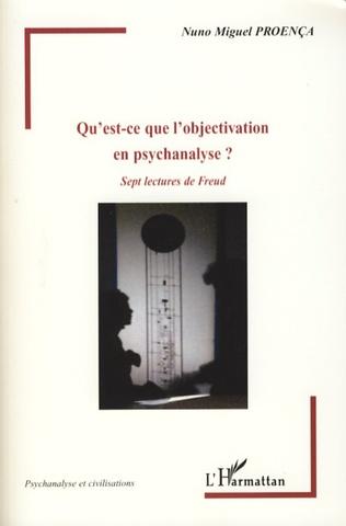 Couverture Qu'est-ce que l'objectivation en psychanalyse