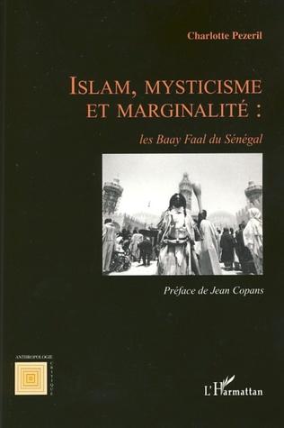 Couverture Islam, mysticisme et marginalité: les Baay Faal du Sénégal