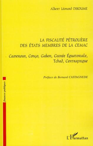 Couverture La fiscalité pétrolière des Etats membres de la CEMAC
