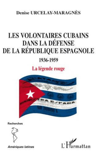 Couverture Les volontaires cubains dans la défense de la République espagnole
