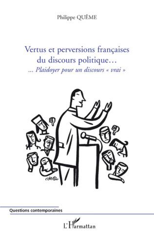 Couverture Vertus et perversions françaises du discours politique...