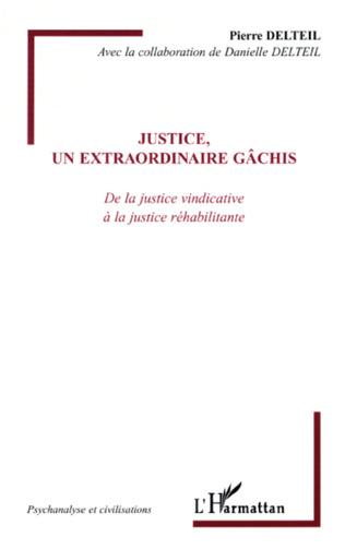 Couverture Justice, un extraordinaire gâchis