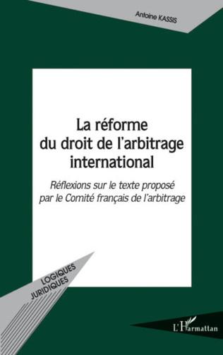 Couverture La réforme du droit de l'arbitrage international