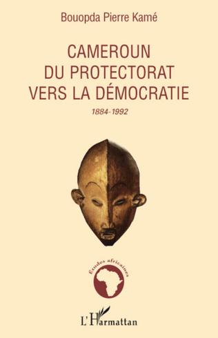Couverture Cameroun du protectorat vers la démocratie