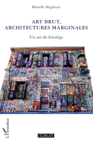 Couverture Art brut, architectures marginales