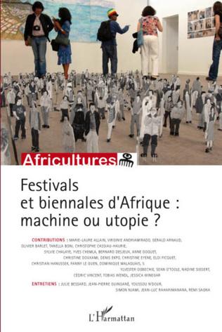 Couverture Festivals et biennales d'Afrique: machine ou utopie ?