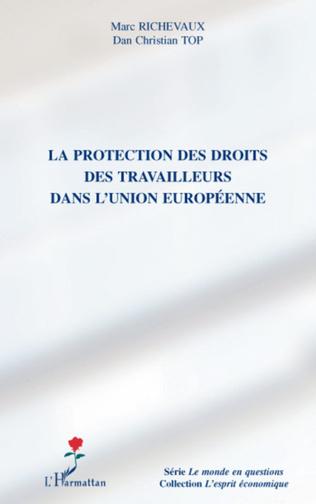 Couverture La protection des droits des travailleurs dans l'Union européenne
