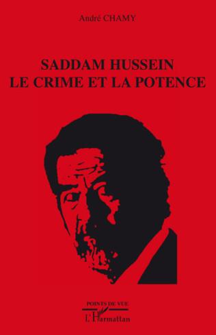 Couverture Saddam Hussein le crime et la potence