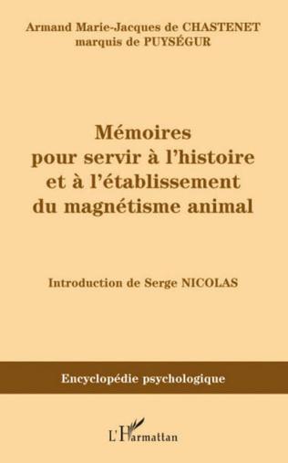 Couverture Mémoires pour servir à l'histoire et à l'établissement du magnétisme animal