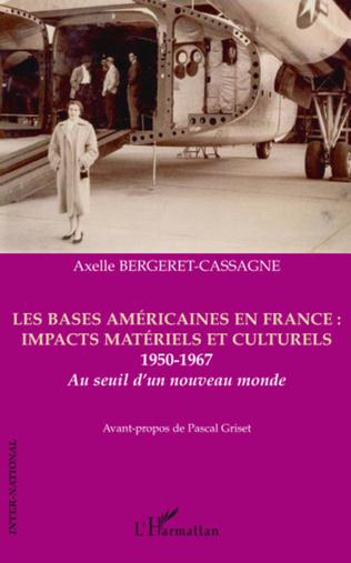 Couverture Les bases américaines en France : impacts matériels et culturels