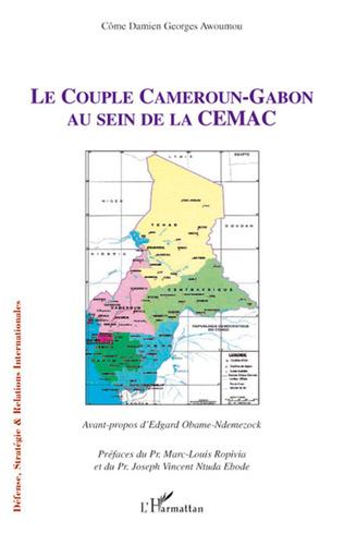Couverture Le couple Cameroun-Gabon au sein de la CEMAC