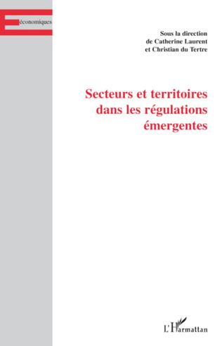 Couverture Régulations sectorielles et territoriales au cœur du nouveau régime d'accumulation