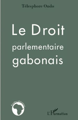 Couverture Le droit parlementaire gabonais