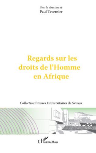 Couverture REGARDS SUR LA JUSTICE ET LES DROITS DE L'HOIMME EN AFRIQUE : LES JURIDICTIONS INTERNATIONALES OU INTERNATIONALISEES COMPETENTES POUR CONNAITRE DES VIOLATIONS LES PLUS GRAVES DU DROIT HUMANITAIRE COMMISES EN AFRIQUE