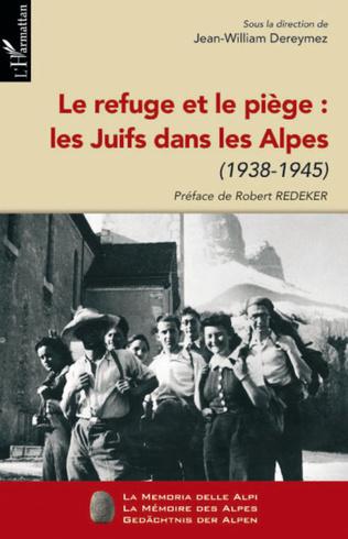 Couverture Le refuge et le piège : les Juifs dans les Alpes (1938-1945)