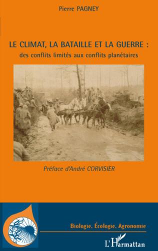 Couverture Le climat, la bataille et la guerre : des conflits limités aux conflits planétaires