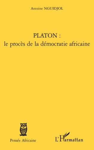 Couverture Platon : le procès de la démocratie africaine